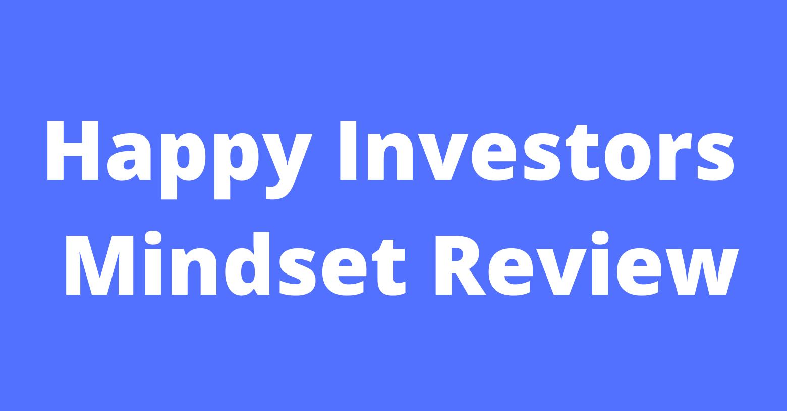 Happy Investors Mindset Review